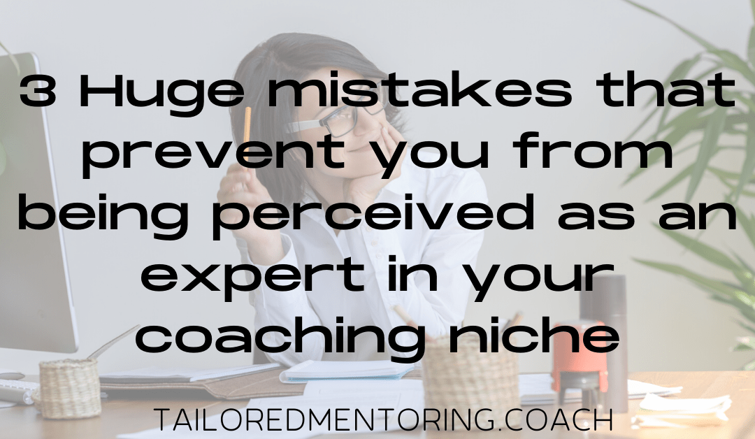 3 Huge mistakes that prevent you from being perceived as an expert in your coaching niche: Learn how to stop dissuading your ideal coaching clients with poorly written copy
